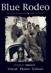 Picture of Blue Rodeo Song Book Vol. VI - Days In Between & Palace of Gold