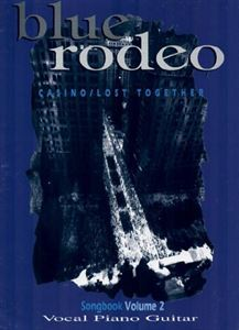 Picture of Blue Rodeo Song Book Vol. II - Casino & Lost Together