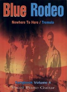 Picture of Blue Rodeo Song Book Vol. IV - Nowhere to Here & Tremolo