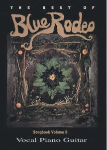 Picture of Blue Rodeo Song Book Vol. V - The Best Of Blue Rodeo